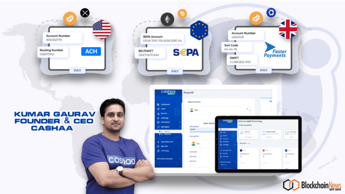 Cashaa, crypto bank, cryptocurrency, bank, crypto, global, UK, USA, EU, Europe, Kumar Gaurav