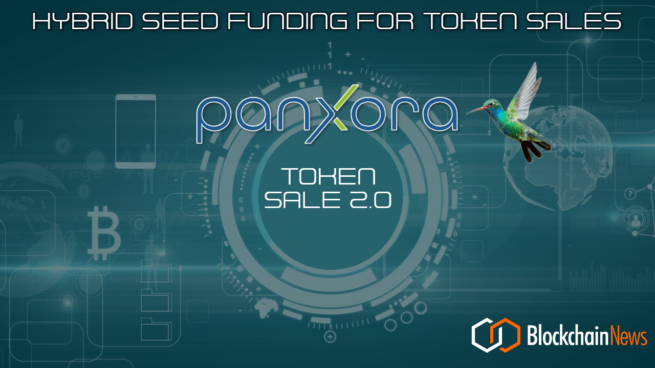 Panxora Digital Ventures Launches Innovative Hybrid Seed Funding Solution For Blockchain and Cryptocurrency Token Sales