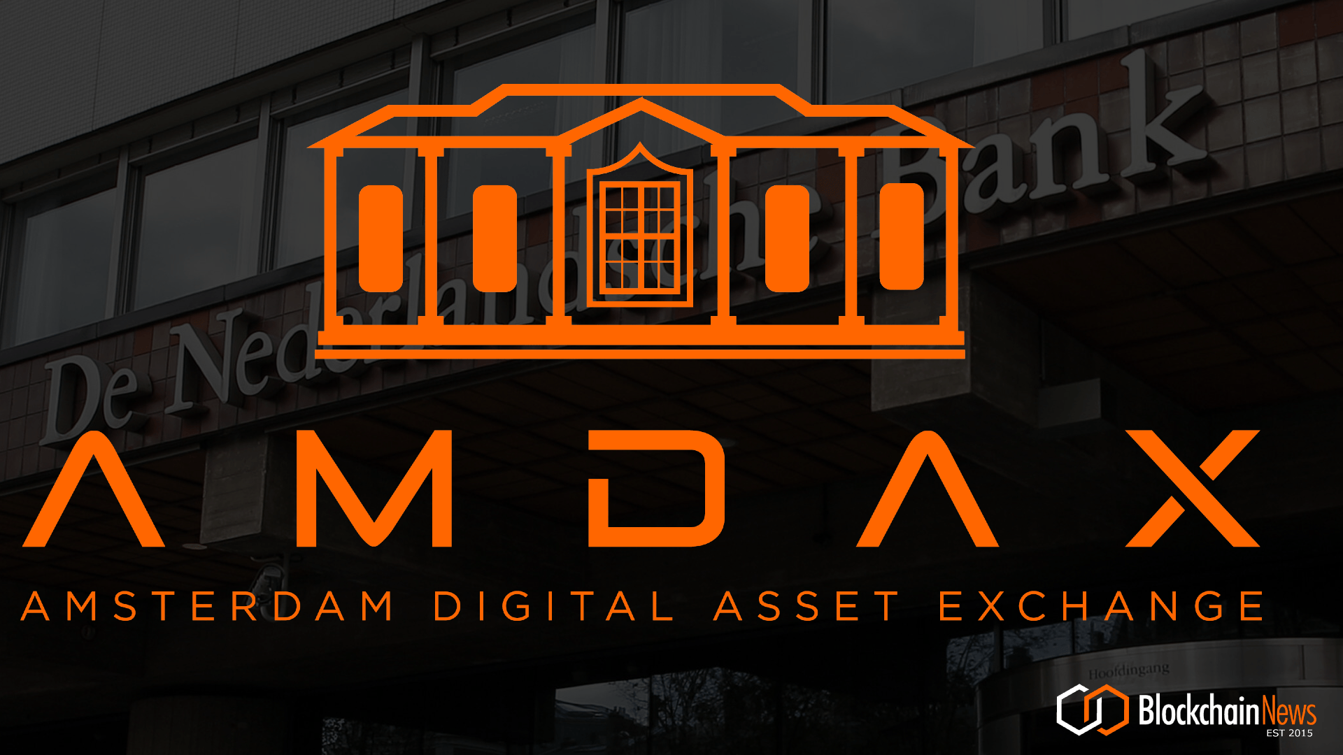 Dutch Central Bank Registers First Cryptocurrency Provider Amdax B.V. — Under European Guideline AMLD5 – Blockchain News, Opinion, TV and Jobs